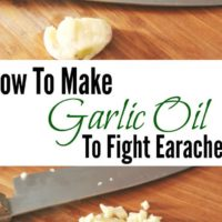 How To Make Garlic Oil to Fight Earaches