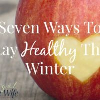 Seven Ways To Stay Healthy This Winter