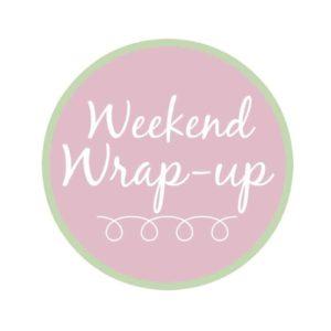 Weekend Wrap-Up