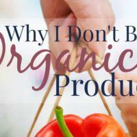 Why I don't buy Organic Produce